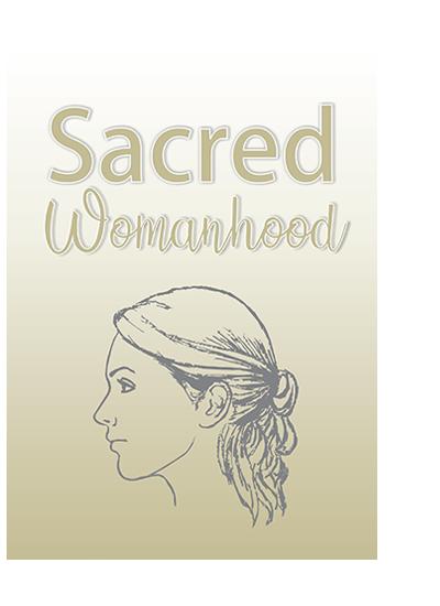 Sacred Womanhood